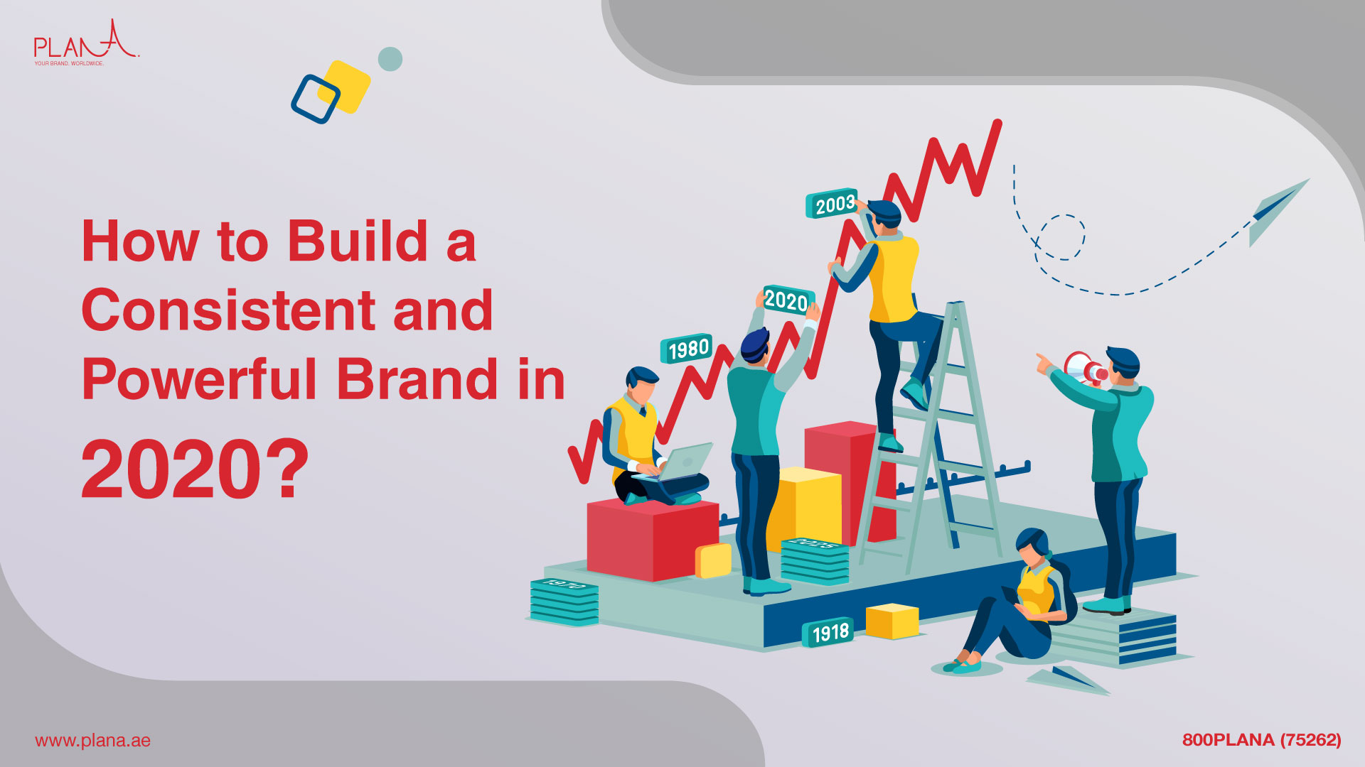 How to Build a Consistent and Powerful Brand in 2020?