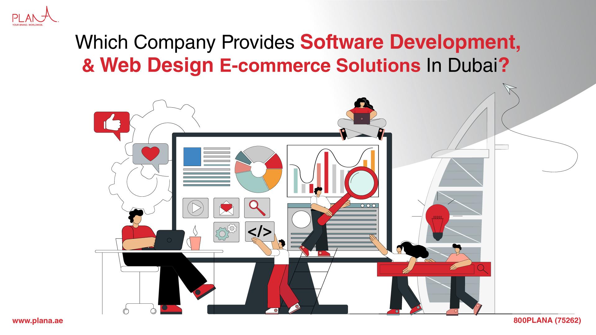 Which Company in Dubai Provides Software Development Services, Web Design Services & E-Commerce Solutions?