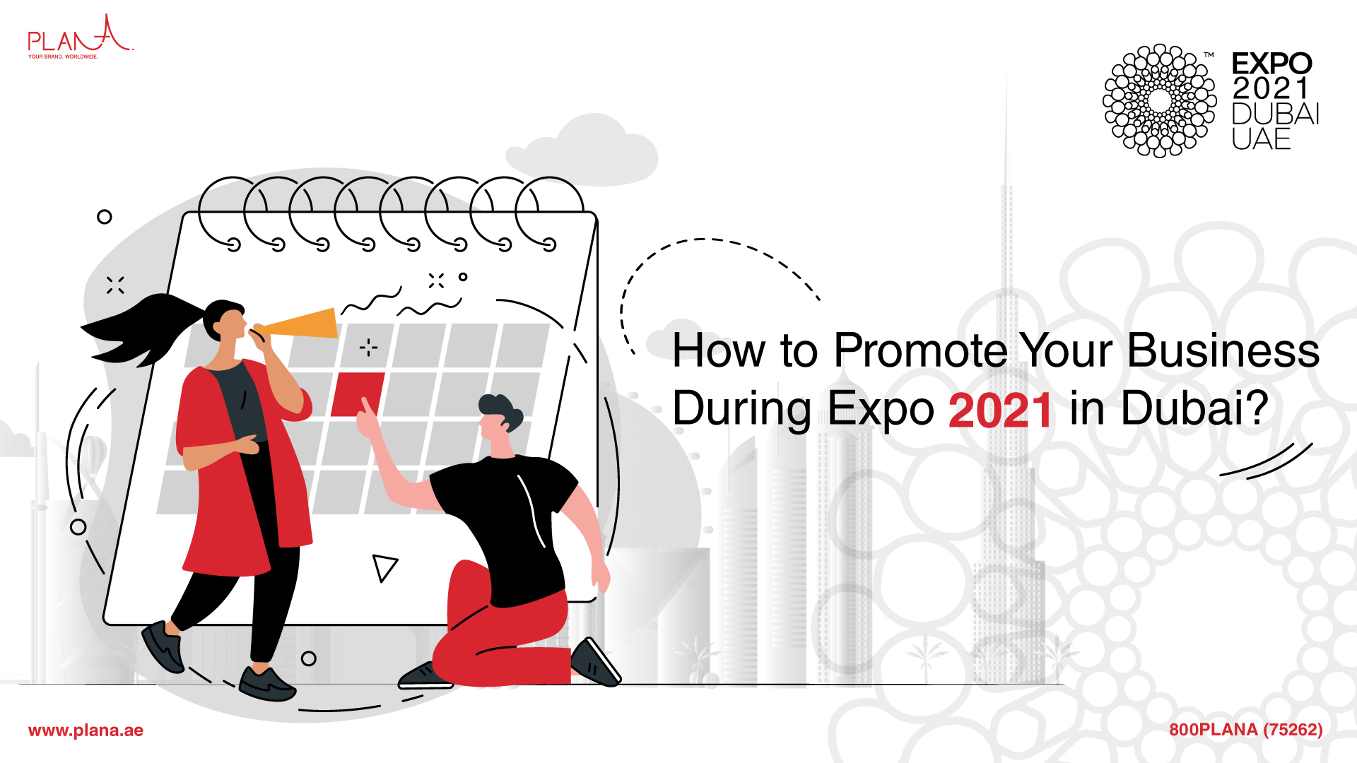 How to Promote Your Business During Expo 2021 in Dubai?