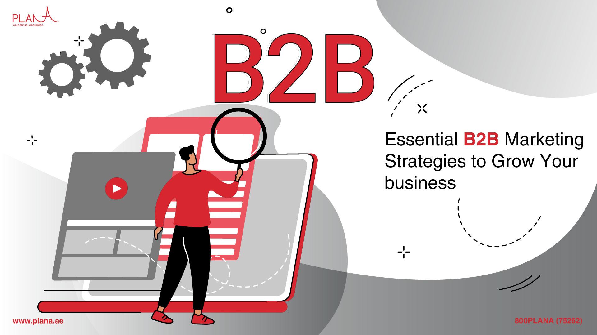 Essential B2B Marketing Strategies to Grow Your business