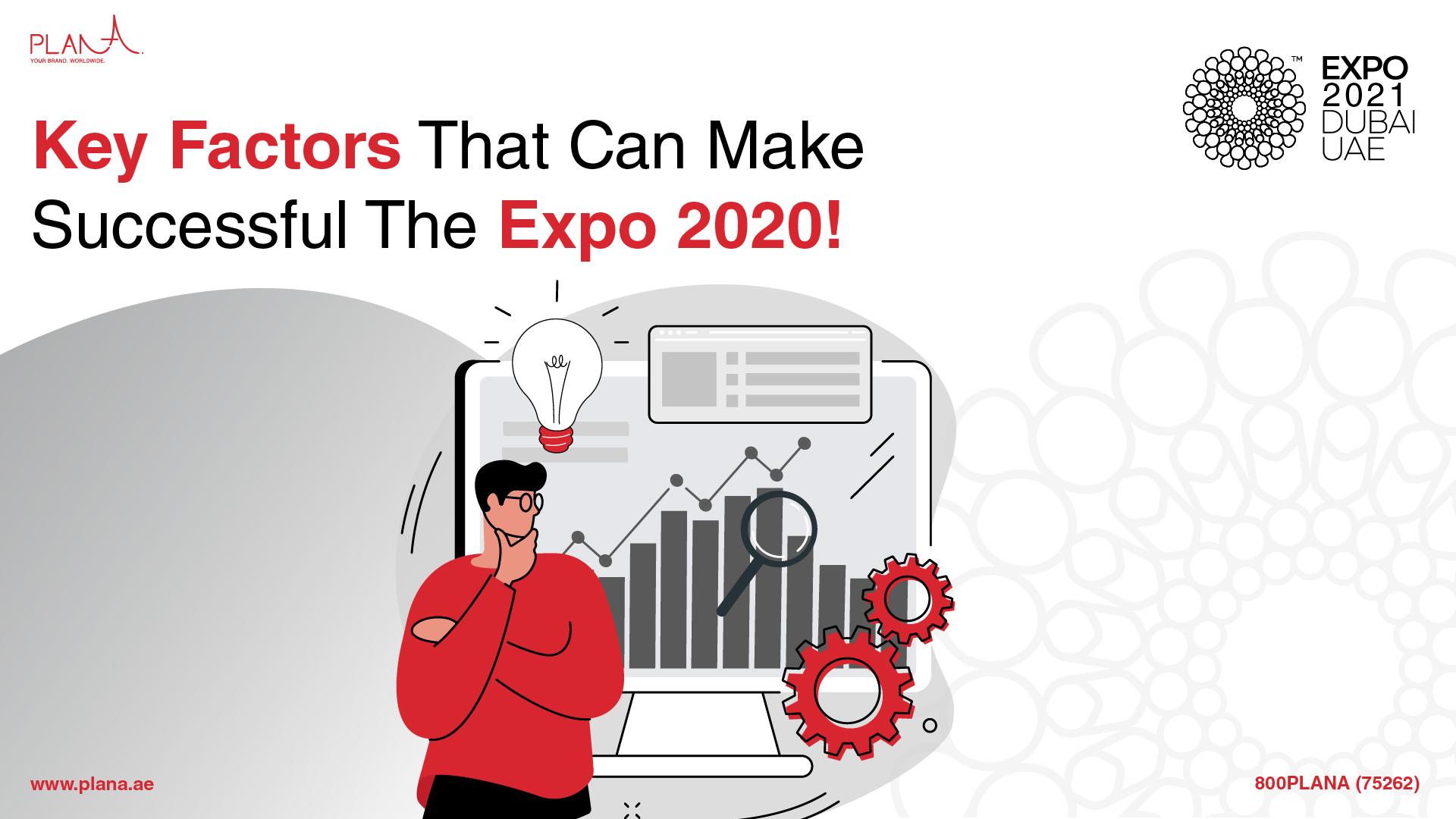 Key Factors That Can Make Dubai Expo 2020 Successful